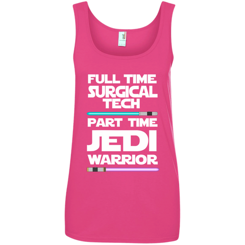 Full Time Surgical Tech Part Time Jedi Warrior Ladies' 100% Ringspun Cotton Tank Top