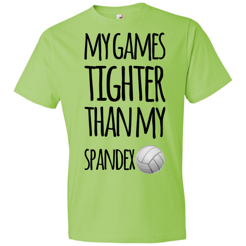 My Games Tighter than my spandex  Tshirt