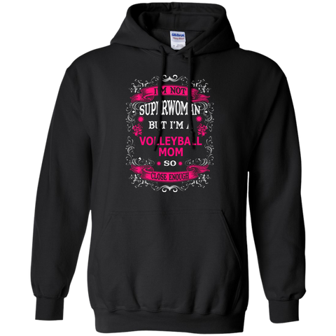 I'm not superwoman but I'm a volleyball mom so close enough   Hoodie