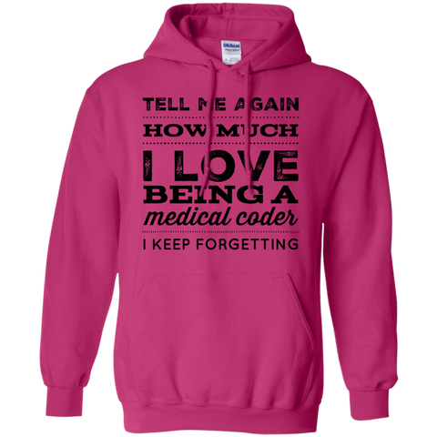 Tell Me again how much i love being a Medical Coder I keep forgetting  Hoodie