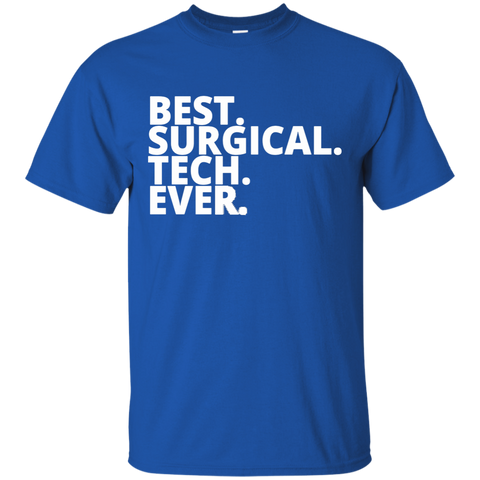 Best . Surgical . Tech. Ever . T-Shirt