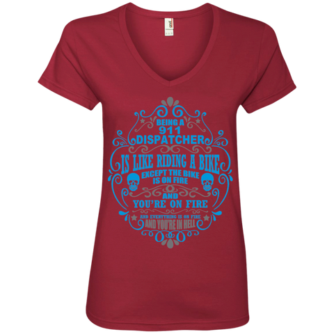 Being A 911 Dispatcher is like riding a bike except the Bike is on Fire and You're on Fire Ladies' V-Neck Tee
