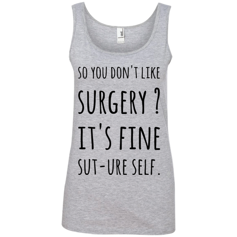 So you don't like Surgery ? It's fine Sut-ure Self   Tank Top