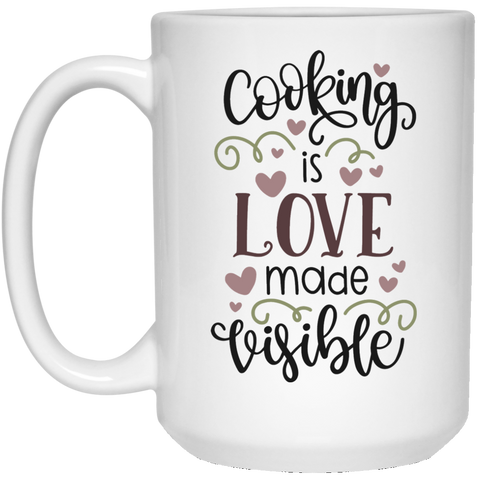 Cooking is love made visible 15 oz. White Mug