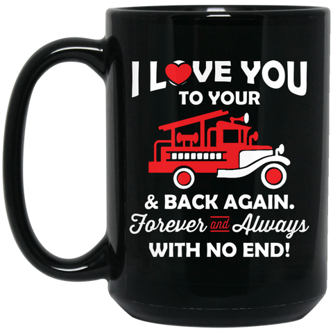 I love you to you & back again firefighter wife  15 oz. Black Mug