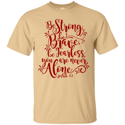 Be Strong Be Brave Be Fearless you are never alone  T-Shirt