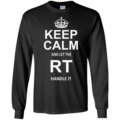 Keep Calm and Let The RT Handle it LS Ultra Cotton Tshirt