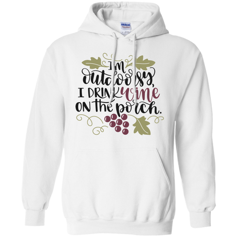 I'M OUTDOORSY, I DRINK WINE ON THE PORCH	 Hoodie