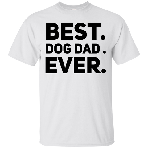 Best . Dog Dad. Ever . T-Shirt