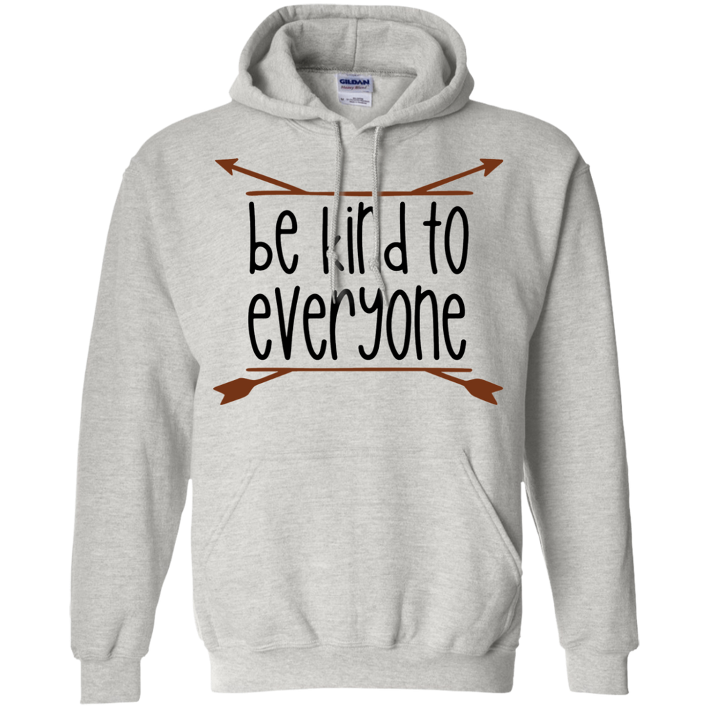 Be Kind to everyone Hoodie