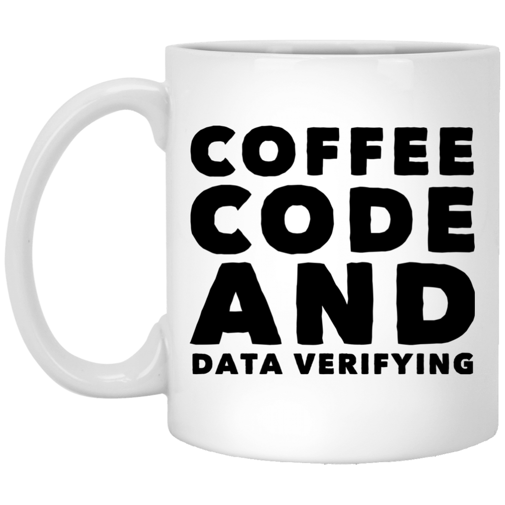 Coffee Code and Data verifying  11 oz. White Mug