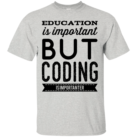 Education is important but coding is importanter Tshirt
