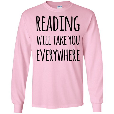Reading will take you everywhere LS    T-Shirt