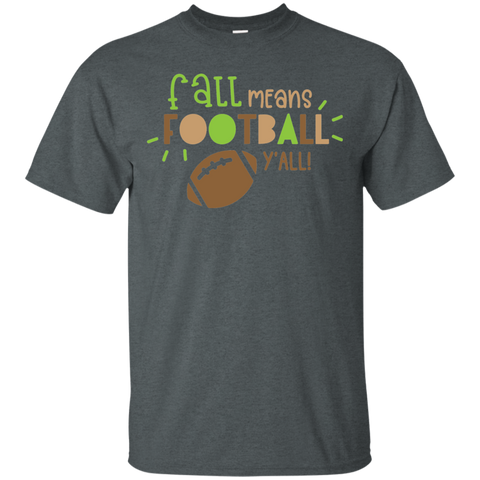 Fall Means Football y'all  T-Shirt
