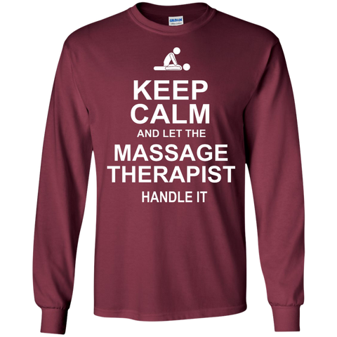Keep calm and let the massage therapist handle it  LS  Tshirt
