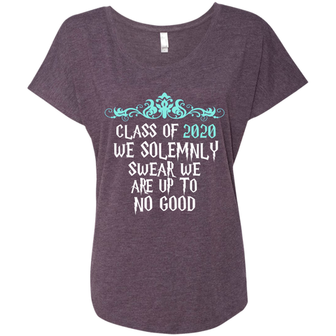 Class of 2020 We Solemnly Swear We Are Up to No Good ver2 Next Level Ladies Triblend Dolman Sleeve