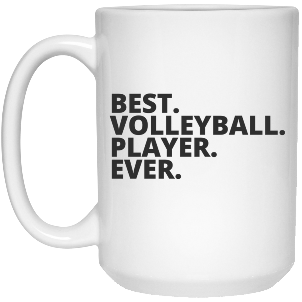Best. Volleyball. Player. Ever .  Mug  - 15oz