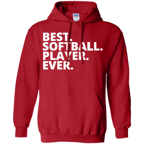 Best. Softball. Player. Ever   Hoodie
