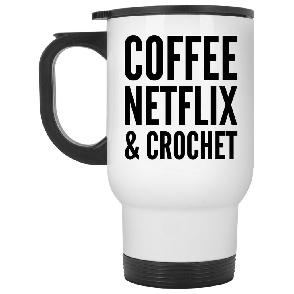 Coffee Netflix & Crochet Travel Mug