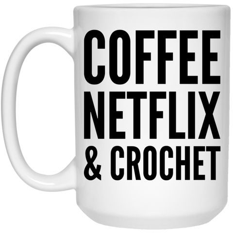 Coffee Netflix & Crochet Mug  - 15oz