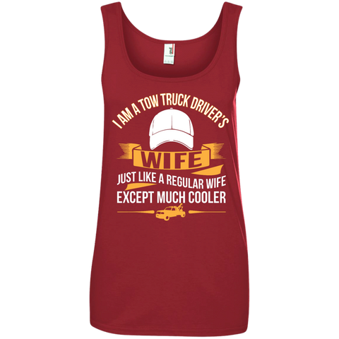 Tow Truck Driver's wife just like a regular wife except much cooler  100% Ringspun Cotton Tank Top