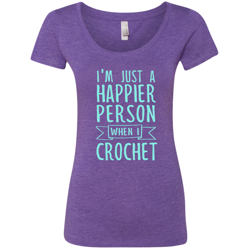 I'm Just a Happier Person When I Crochet Next Level Ladies Triblend Scoop