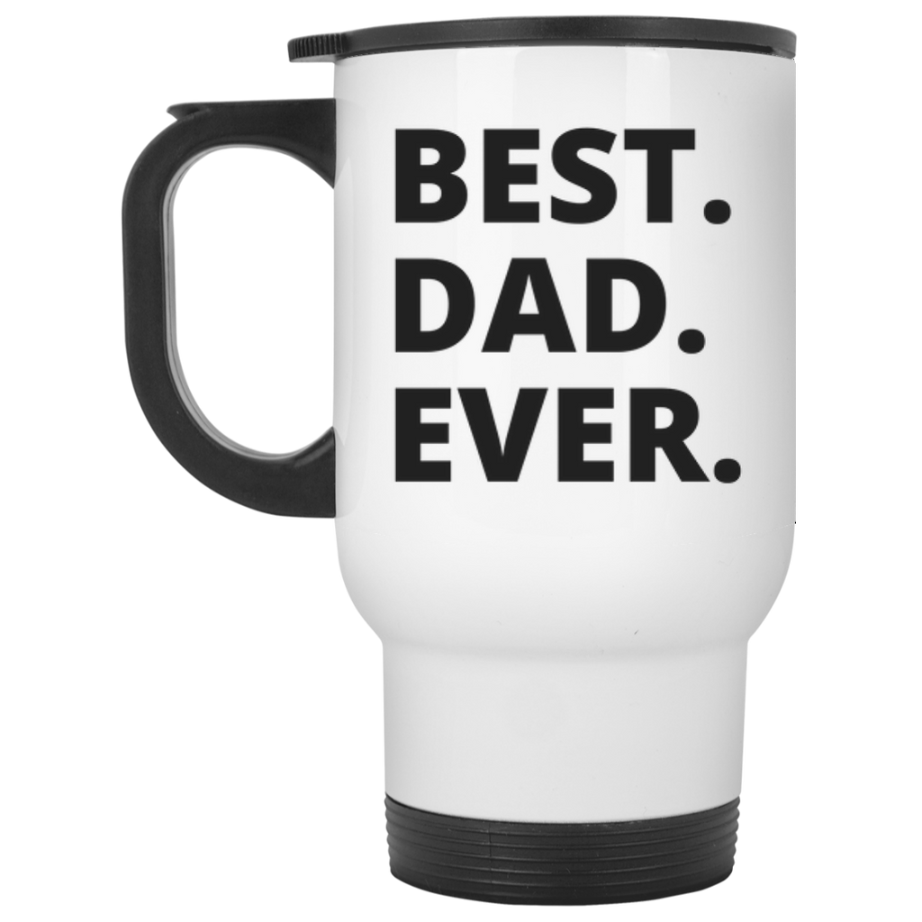Best Dad Ever   Travel  Mug