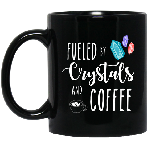 Fueled by crystals & coffee   oz. Black Mug