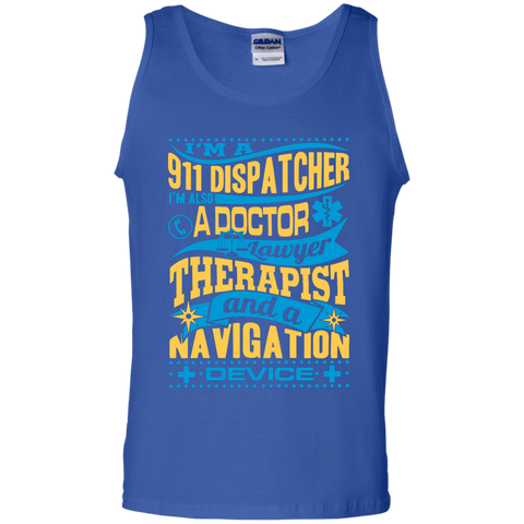 I am a 911 dispatcher a doctor Tank Top
