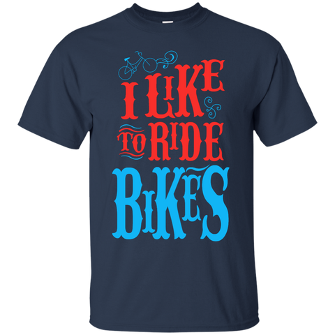 I Like to ride bikes  T-Shirt