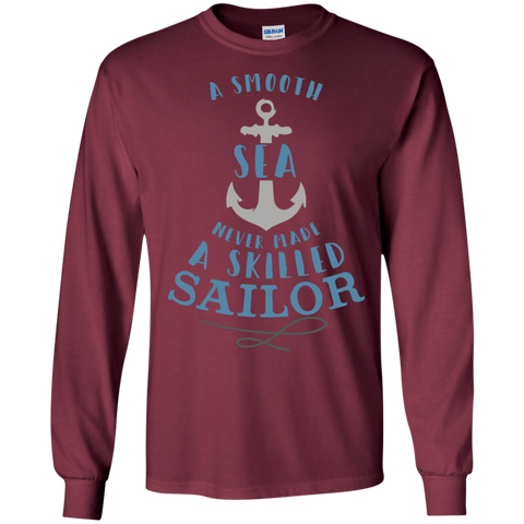 A smooth sea never made a skilled sailor  LS   Cotton T-Shirt