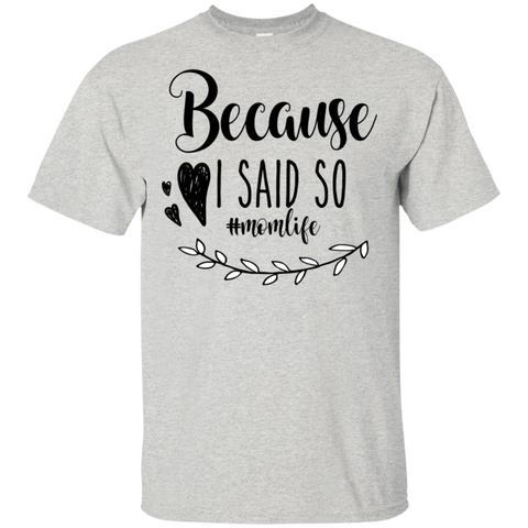 Because I said so   #momlife   T-Shirt