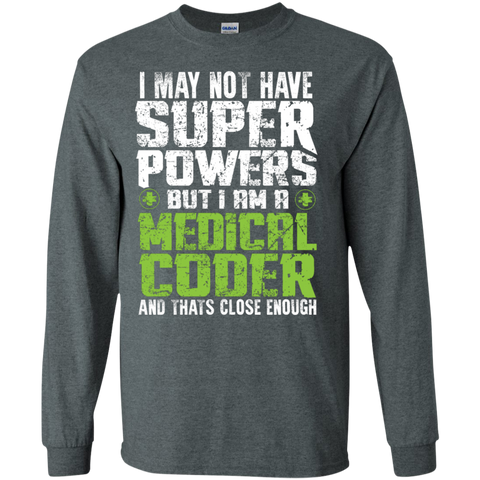 I May not have Superpowers But I am a Medical Coder LS Cotton Tshirt