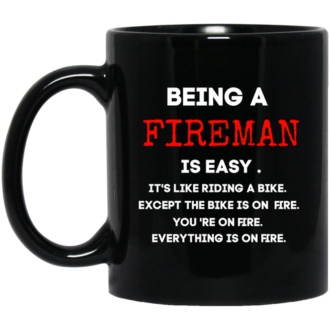 Being a Fireman  11 oz. Black Mug