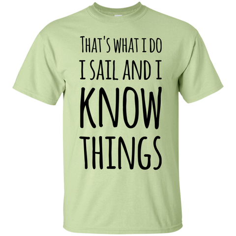 That's What I Do I Sail and I know things  T-Shirt