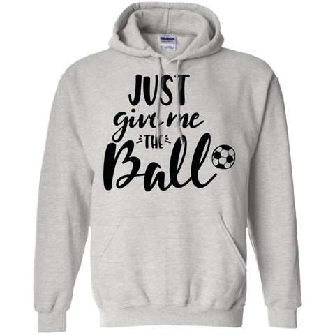 Just Give me the Ball  Hoodie