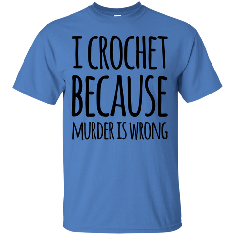 I Crochet  because murder is wrong Tshirt
