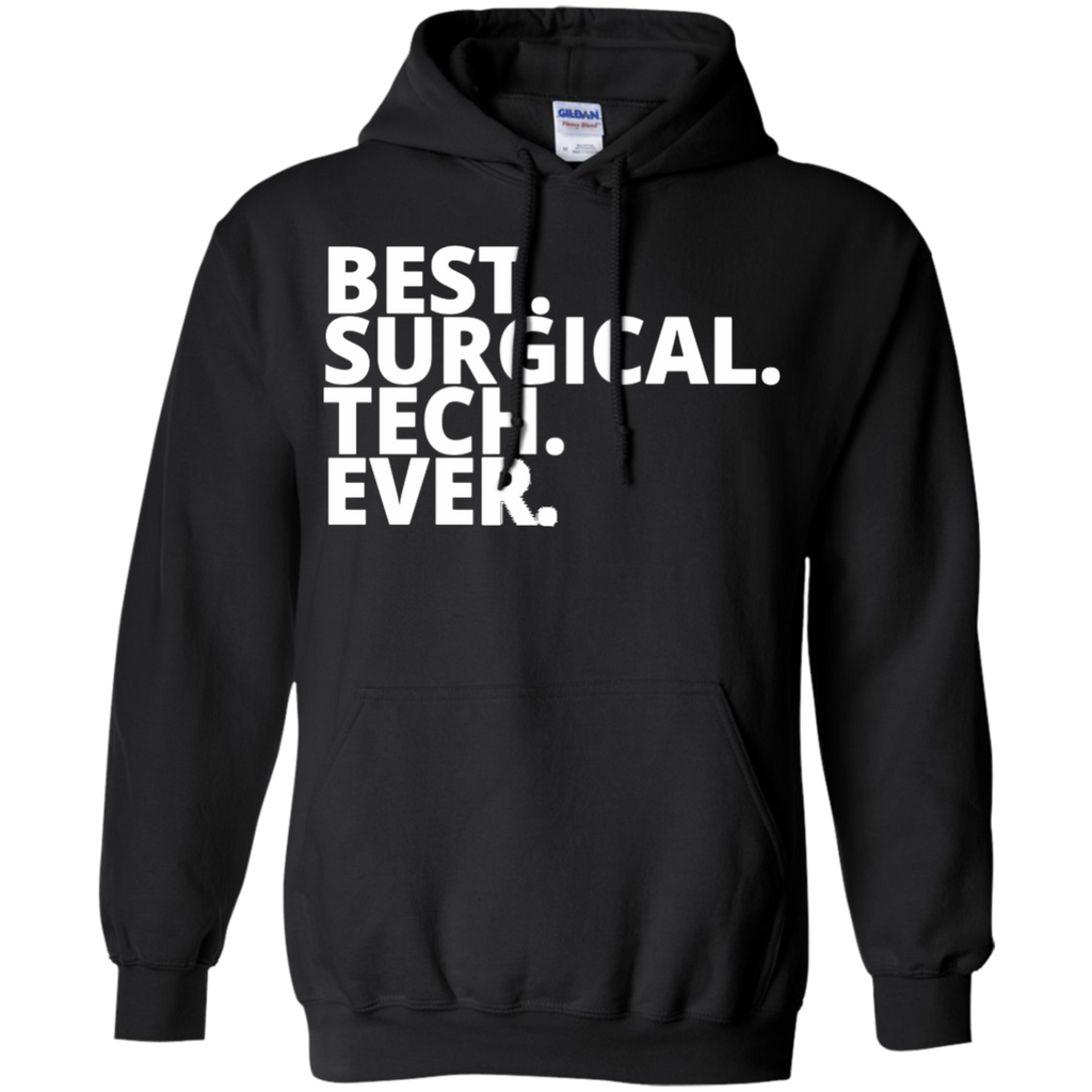 Best . Surgical . Tech. Ever .  Hoodie