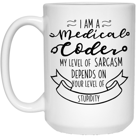 Medical coder sarcasm 15 oz. White Mug