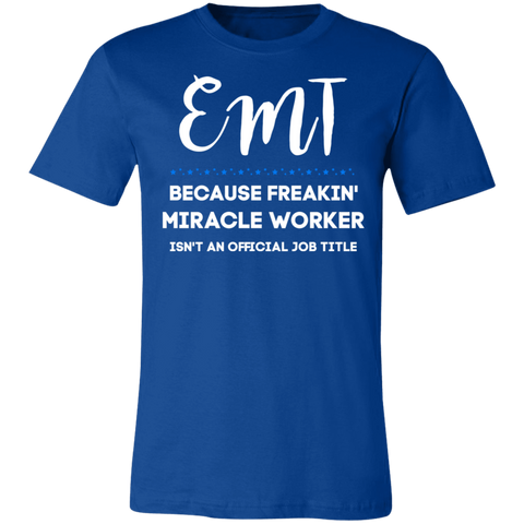 EMT because miracle worker  T-Shirt