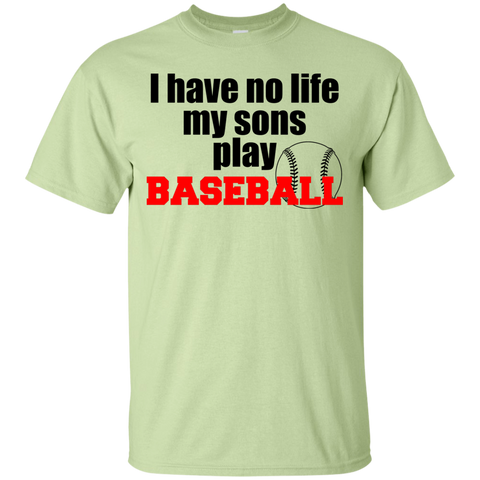 I have no life my sons play baseball  T-Shirt
