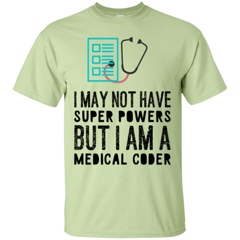 I may not have super powers but i am a medical coder  T-Shirt