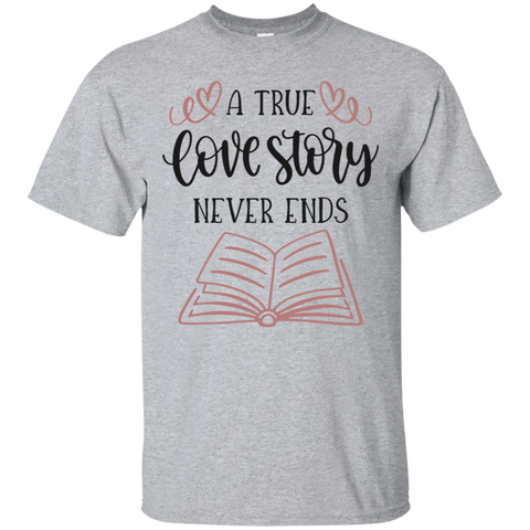 A true love story never ends  T-Shirt