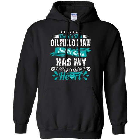 There's This Oilfield Man and he kinda has my heart Hoodie 8 oz