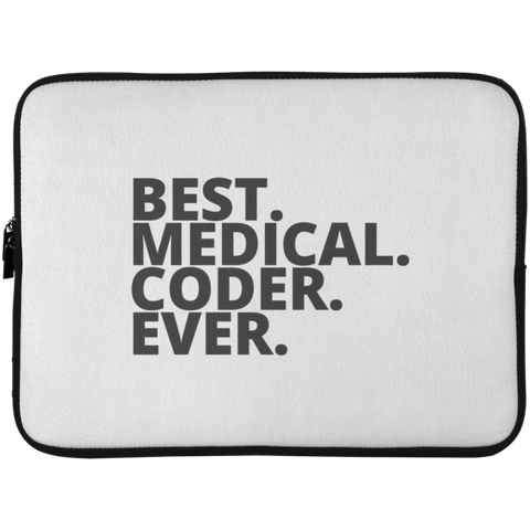 Best. Medical. Coder. Ever .  Laptop Sleeve - 15 Inch
