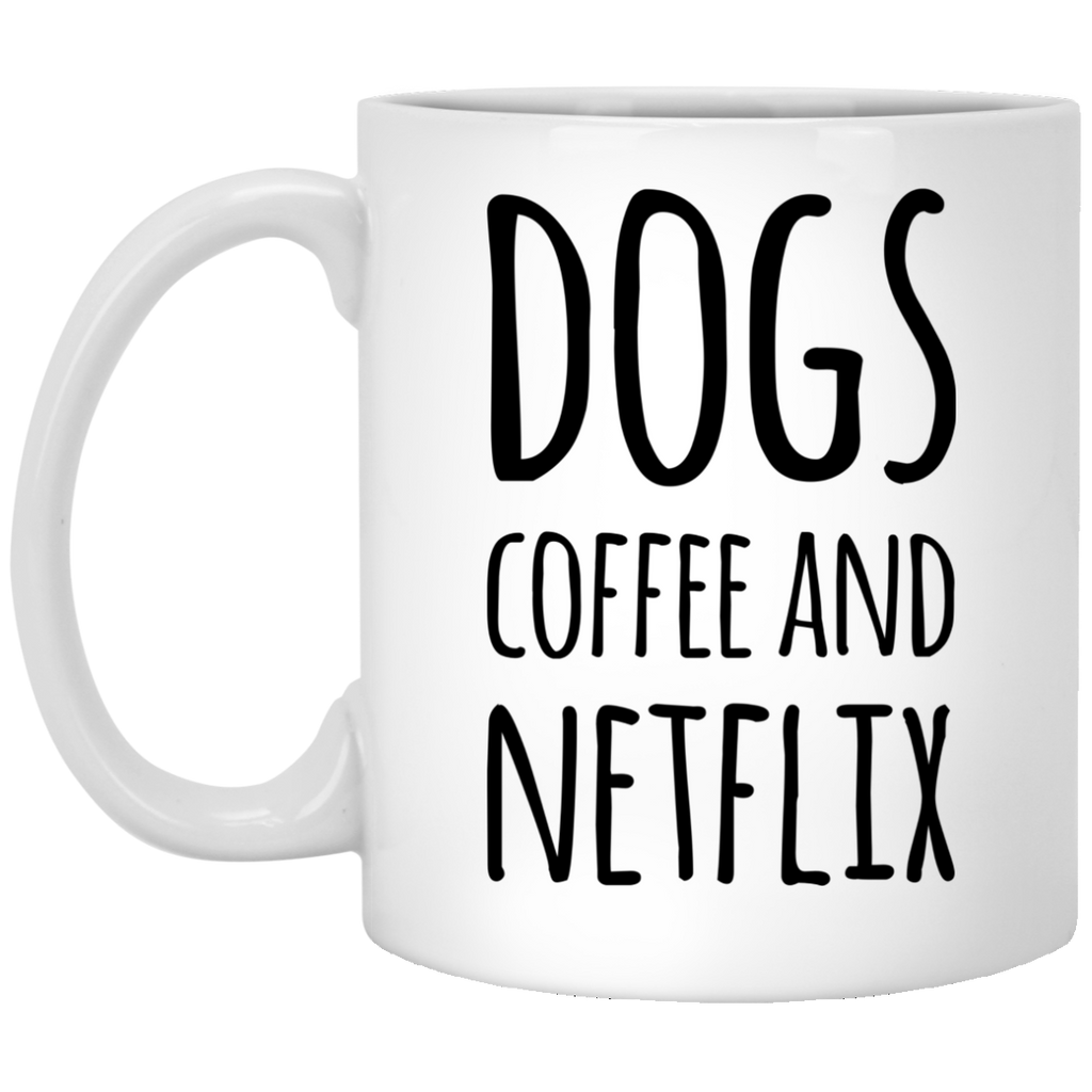 Dogs Coffee and Netflx. Mug