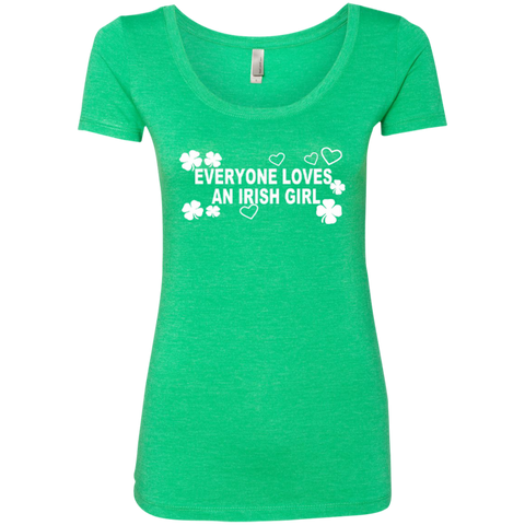 Everyone Loves An Irish Girl Next Level Ladies Triblend Scoop