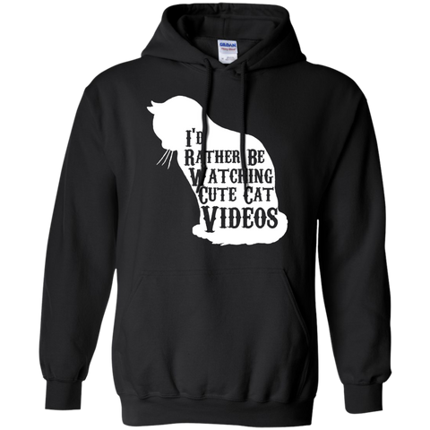 I'd rather be watching cute cat videos  Hoodie 8 oz