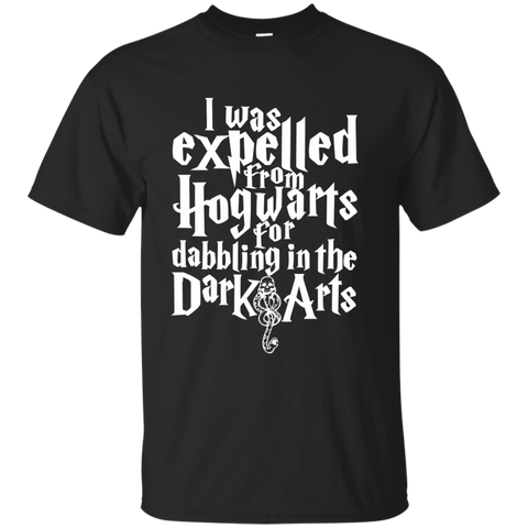 I Was Expelled from Hogwarts for Dabbling in the Dark Arts Cotton T-Shirt