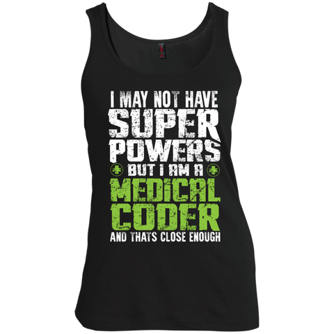 I May not have Superpowers But I am a Medical Coder  Women's  Scoop Neck Tank Top